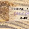 Routine capelli pre e post mare